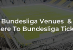 Bundesliga Venues & Where To Bundesliga Tickets - SeatPick
